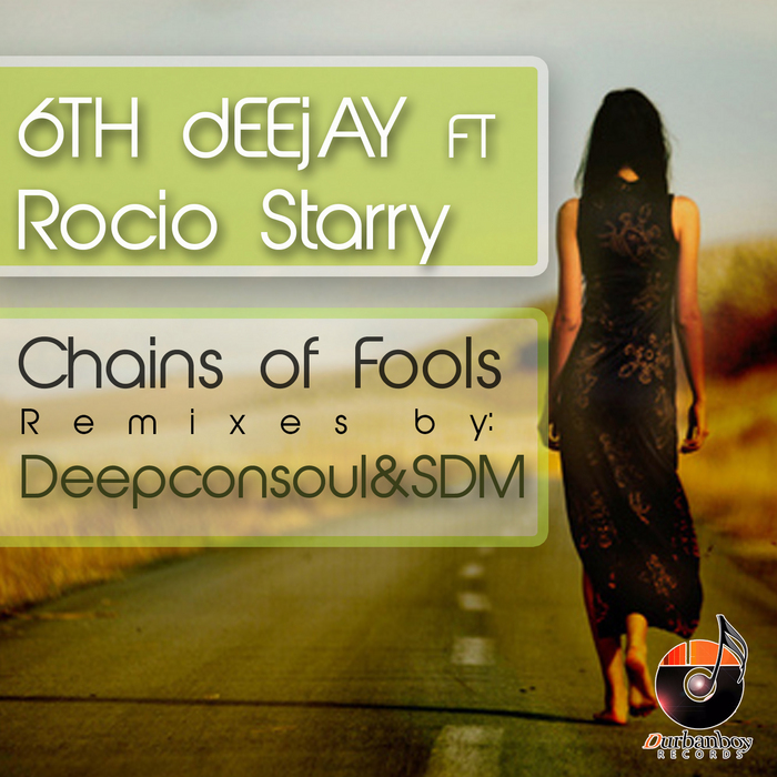 6TH DEEJAY feat ROCIO STARRY - Chains Of Fools