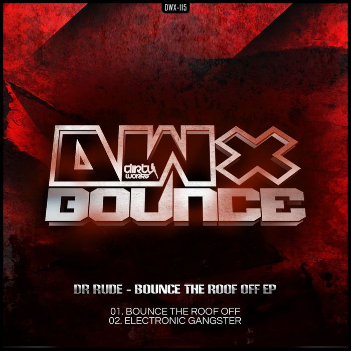 DR RUDE - Bounce The Roof Off EP