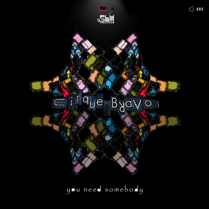 CIRQUE BRAVO - You Need Somebody EP