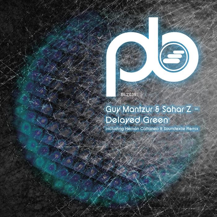 GUY MANTZUR/SAHAR Z - Delayed Green