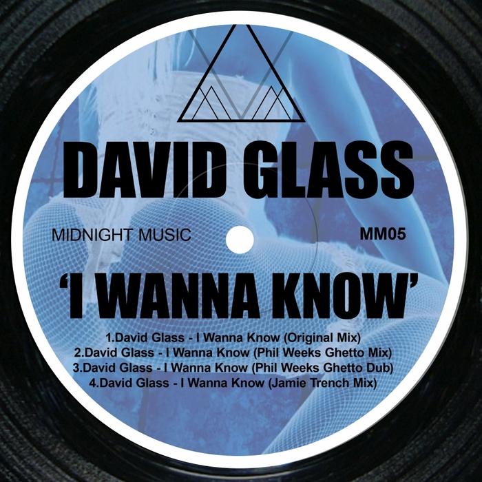 GLASS, David - I Wanna Know