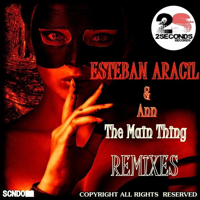 ESTEBAN ARACIL, Ann - The Main Thing