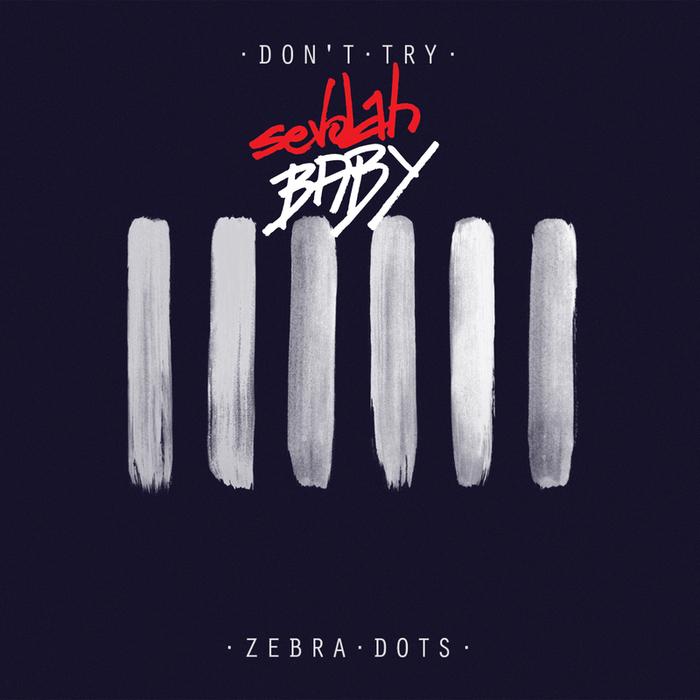 ZEBRA DOTS - Don't Try