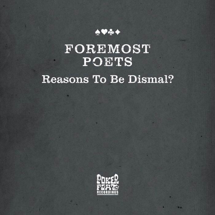 FOREMOST POETS - Reasons To Be Dismal?