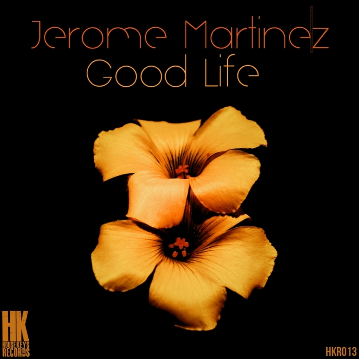 MARTINEZ, Jerome - Good Life