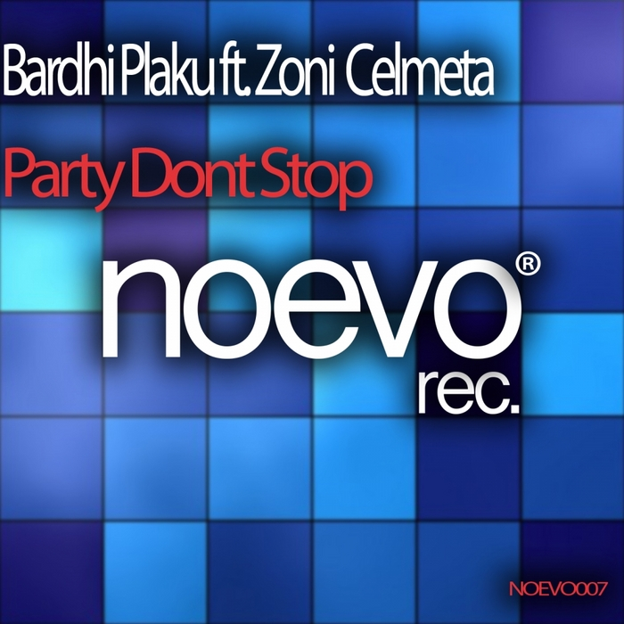 PLAKU, Bardhi feat ZONI CELMETA - Party Dont Stop