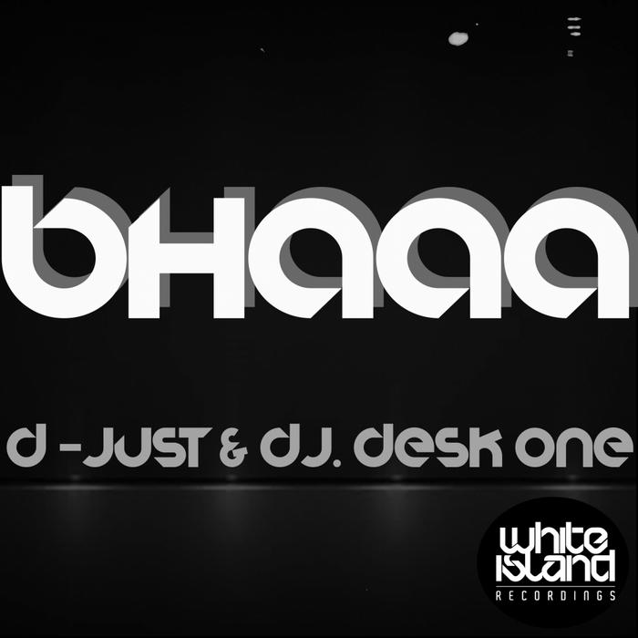 D JUST & DJ DESK ONE - BHAAA
