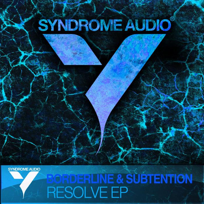 BORDERLINE/SUBTENTION - Resolve EP