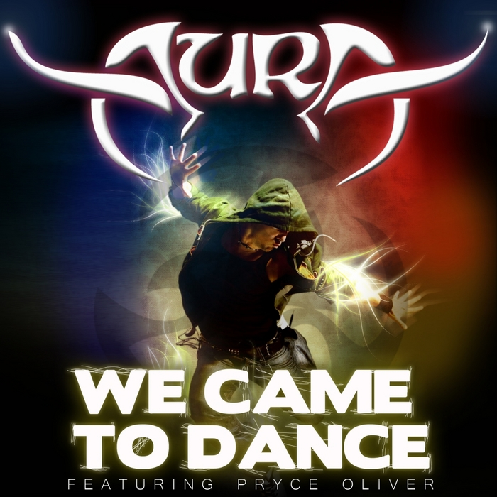 AURA feat PRYCE OLIVER - We Came To Dance
