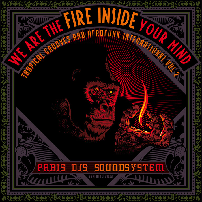 PARIS DJS SOUNDSYSTEM/VARIOUS - We Are The Fire Inside Your Mind - Tropical Grooves & Afrofunk International Vol 2