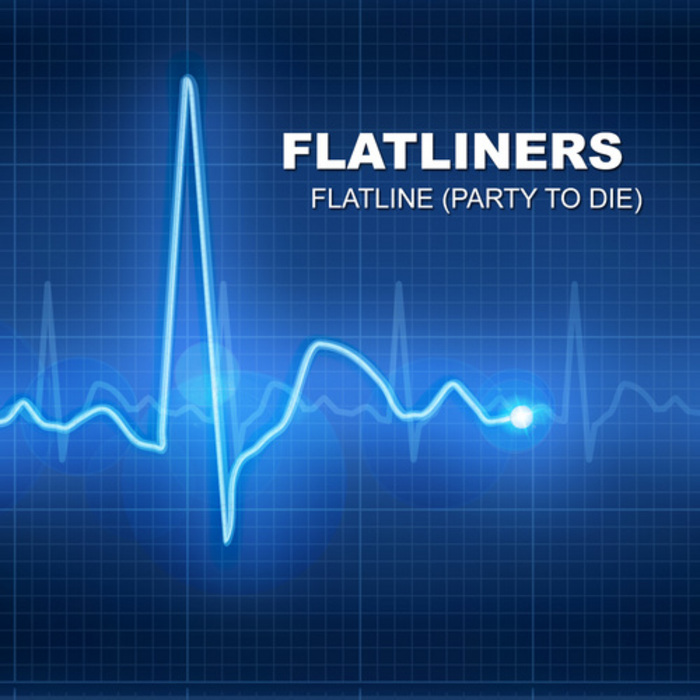FLATLINERS - Flatline (Party To Die)