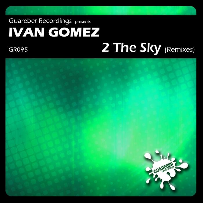 GOMEZ, Ivan - 2 The Sky Remixes