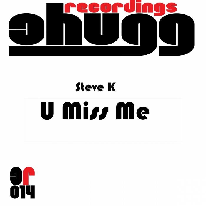 STEVE K - U Miss Me