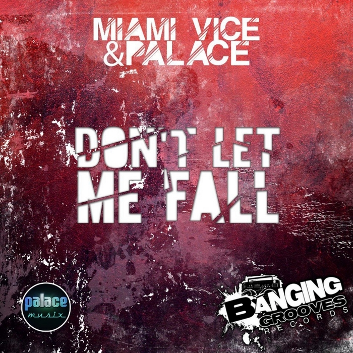 MIAMI VICE/PALACE/DANCYN DRONE - Don't Let Me Fall