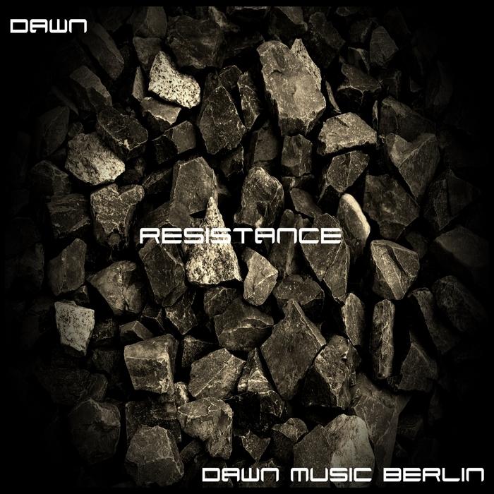 DAWN (DAWN MUSIC BERLIN) - Resistance