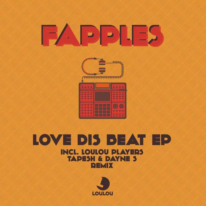 FAPPLES - Love Dis Beat