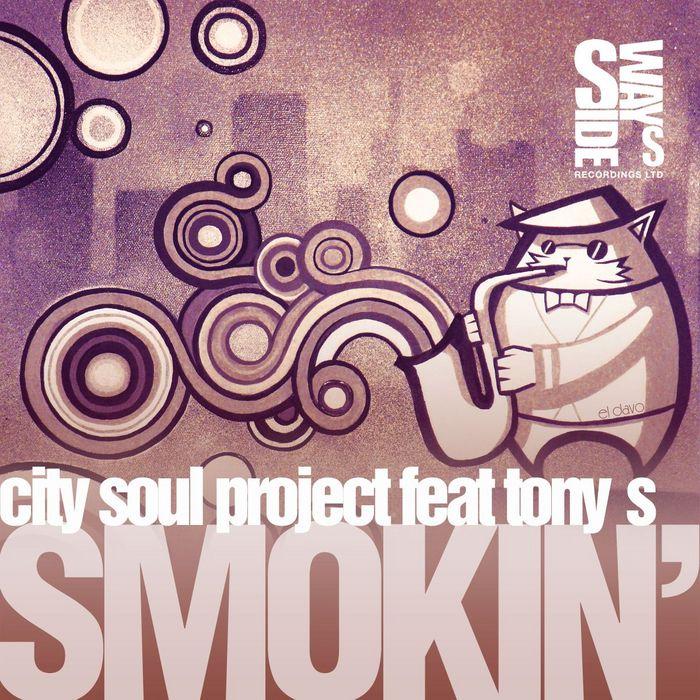 CITY SOUL PROJECT feat TONY S - Smokin' (remixes)