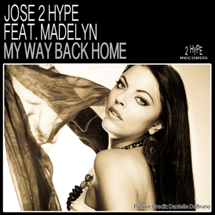 JOSE 2 HYPE feat MADELYN - My Way Back Home