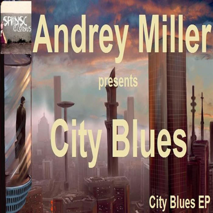 MILLER, Andrey - City Blues EP