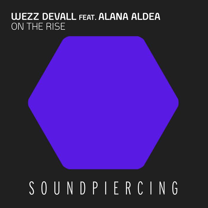 DEVALL, Wezz feat ALANA ALDEA - On The Rise