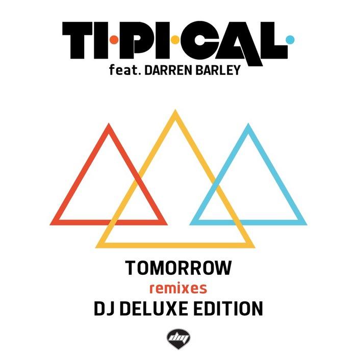 TI PI CAL/DARREN BARLEY - Tomorrow (DJ Deluxe Edition)