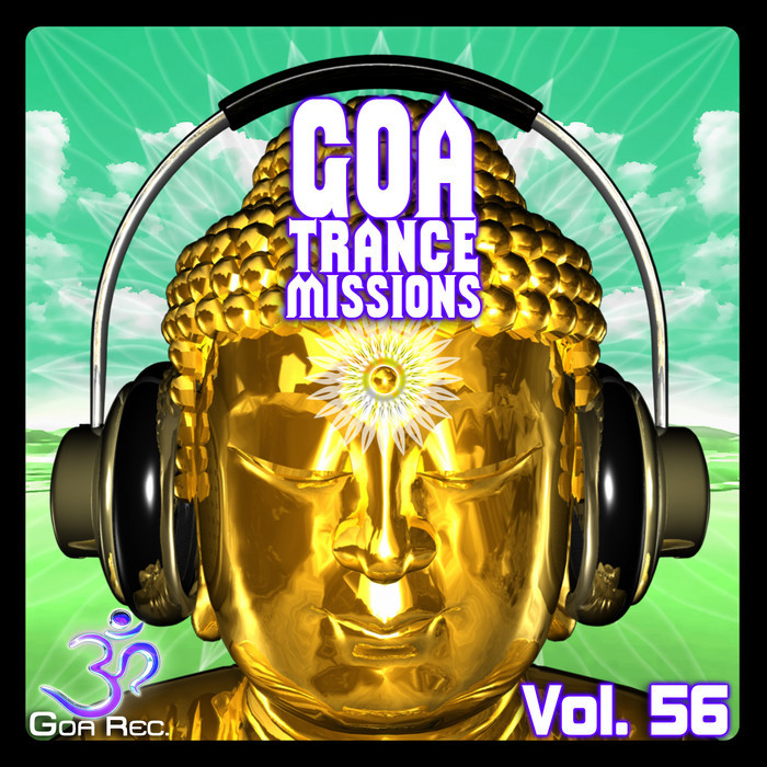 VARIOUS - Goa Trance Missions Vol 56 (Best Of Psytrance Techno Hard Dance Progressive Tech House Downtempo EDM Anthems)