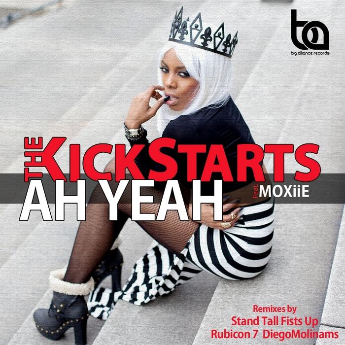 KICKSTARTS, The feat MOXIIE - Ah Yeah (The remixes)