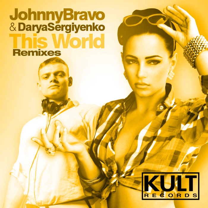 BRAVO, Johnny/DARYA SERGIYENKO - Kult Records Presents This World (remixes)
