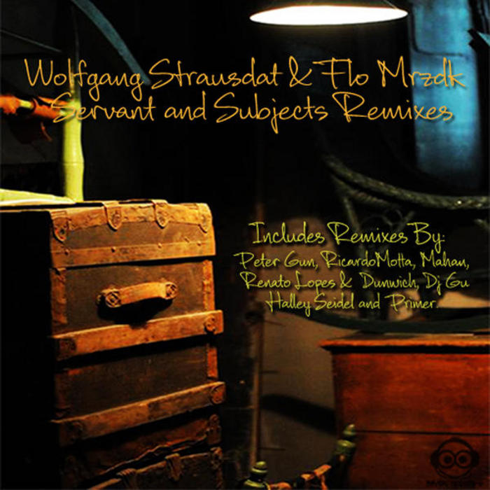 STRAUSDAT, Wolfgang/FLO MRZDK - Servant & Subjects (remixes)
