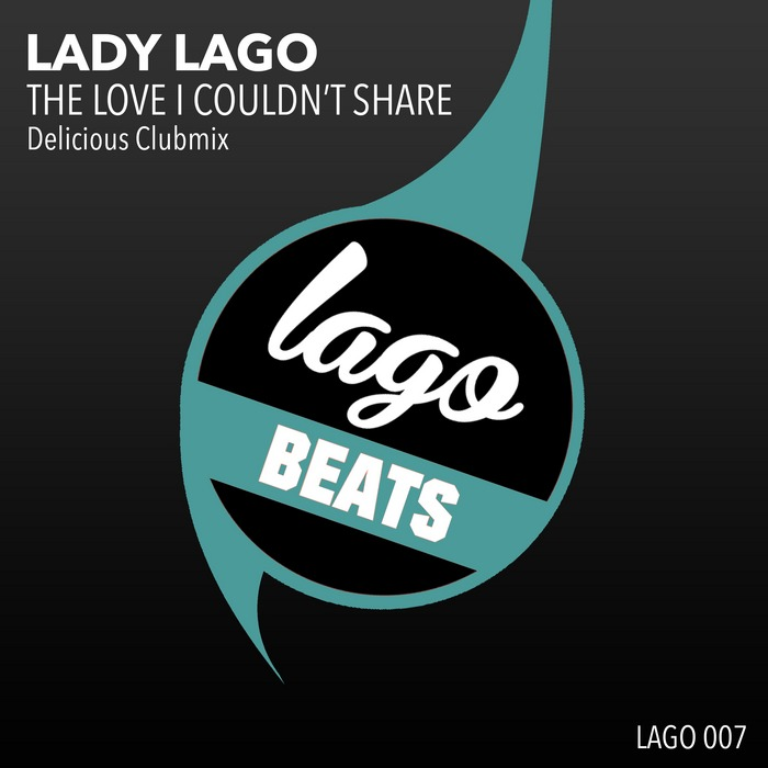 LADY LAGO - The Love I Couldn't Share