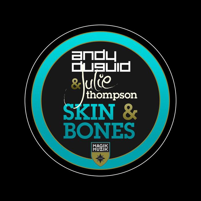 DUGUID, Andy/JULIE THOMPSON - Skin & Bones