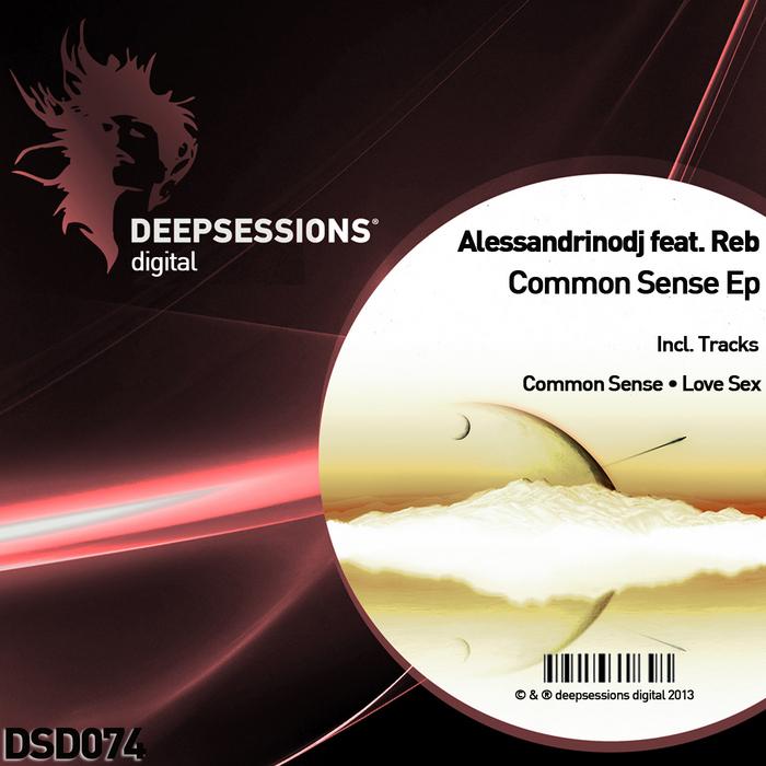 ALESSANDRINODJ feat REB - Common Sense Ep