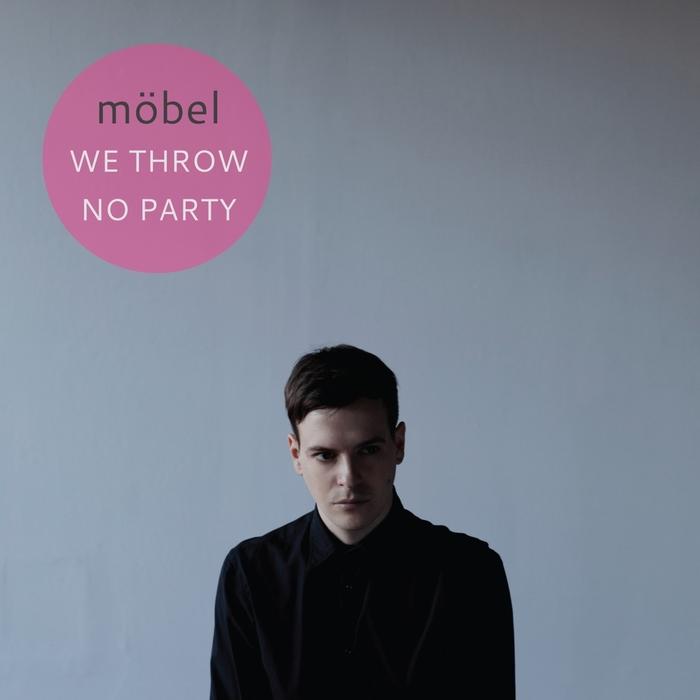 MOBEL - We Throw No Party
