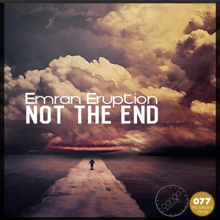 ERUPTION, Emran - Not The End