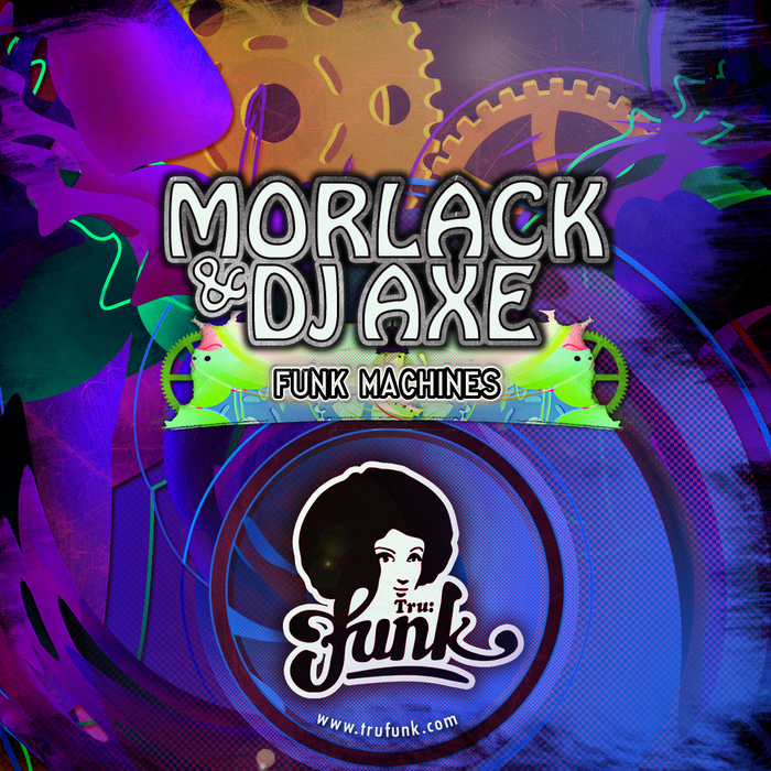 MORLACK & DJ AXE - Funk Machines