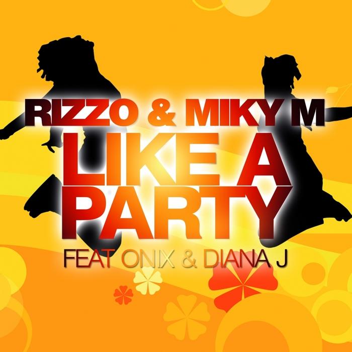 RIZZO & MIKI M feat DIANA J & ONIX LAN - Like A Party