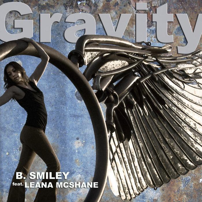 B SMILEY feat LEANA MCSHANE - Gravity