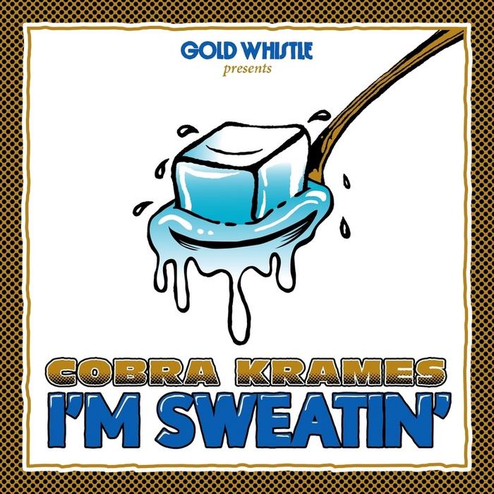 KRAMES, Cobra - I'm Sweatin'