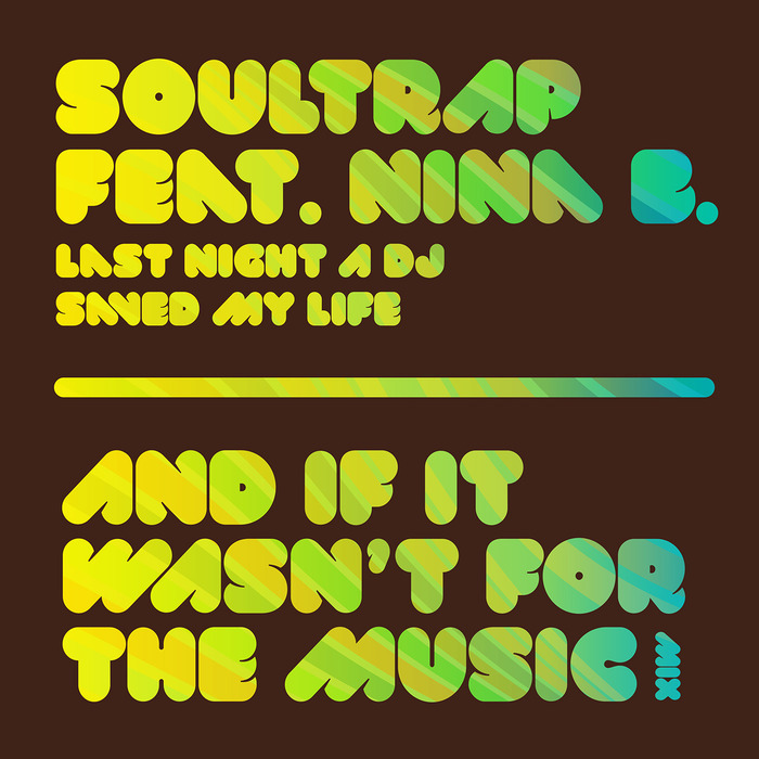 SOULTRAP feat NINA B - Last Night A DJ Saved My Life