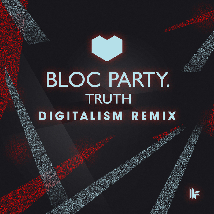 BLOC PARTY - Truth (Digitalism Remix)