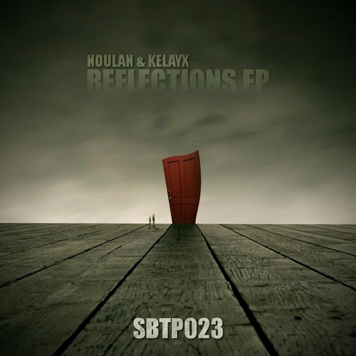NOULAN & KELAYX - Reflections EP