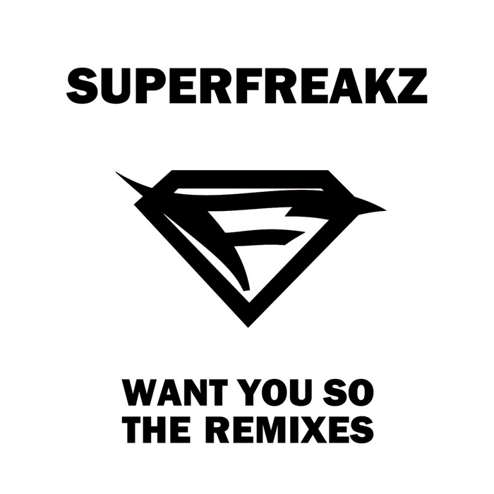 SUPERFREAKZ - Want You So (Remixes)