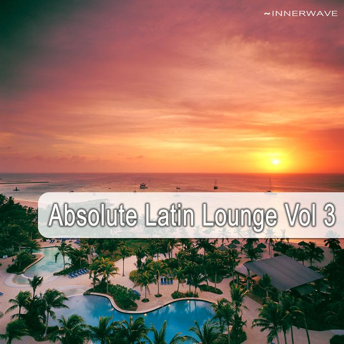 VARIOUS - Absolute Latin Lounge Vol 3