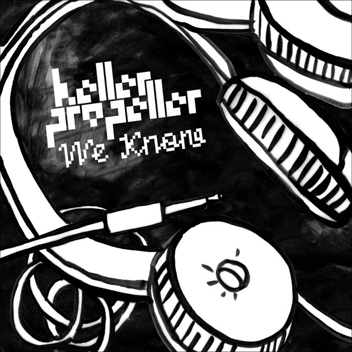 HELLERPROPELLER - We Know