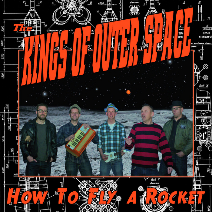 KINGS OF OUTER SPACE, The - How To Fly A Rocket
