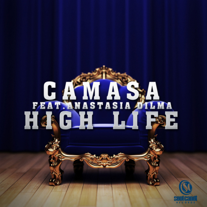 CAMASA feat ANASTASIA DILIMA - High Life