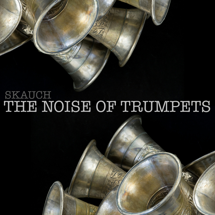 SKAUCH - The Noise Of Trumpets