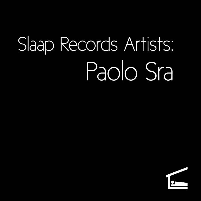 SRA, Paolo - Slaap Records Artists: Paolo Sra