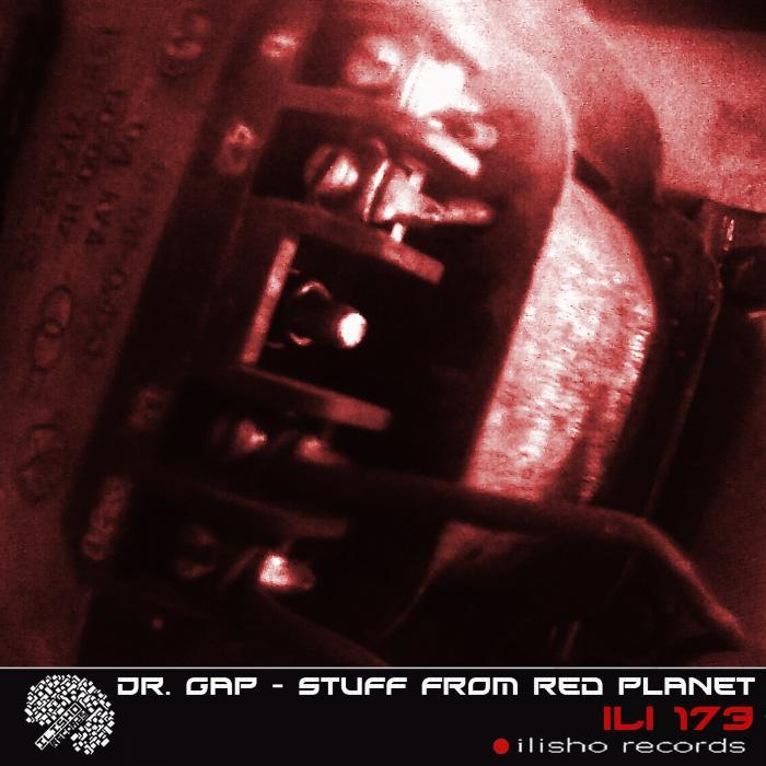 DR GAP - Stuff From Red Planet