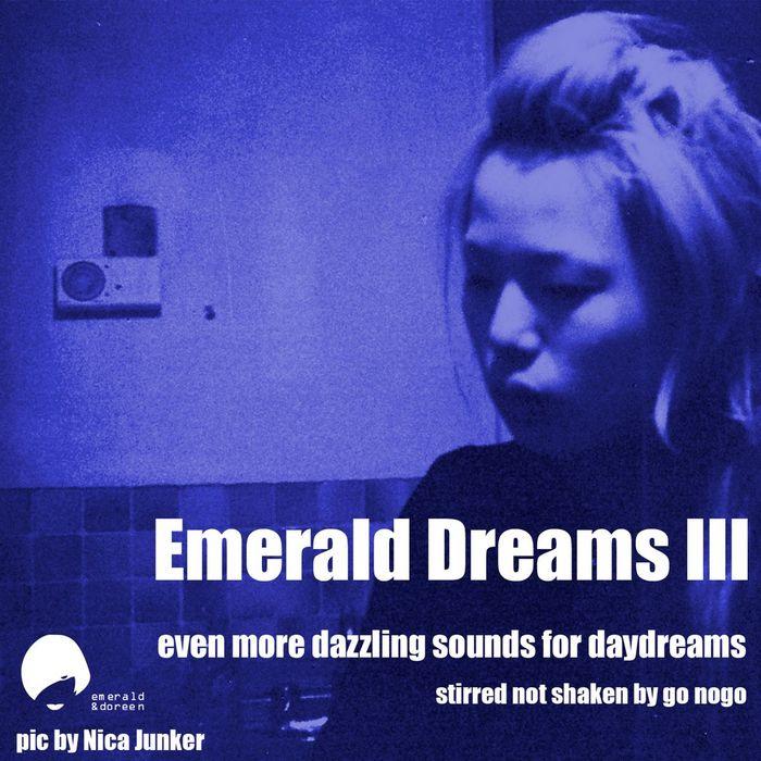 GO NOGO/VARIOUS - Emerald Dreams Volume 3 (unmixed tracks)